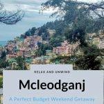 Mcleodganj- A Perfect Budget Weekend Trip